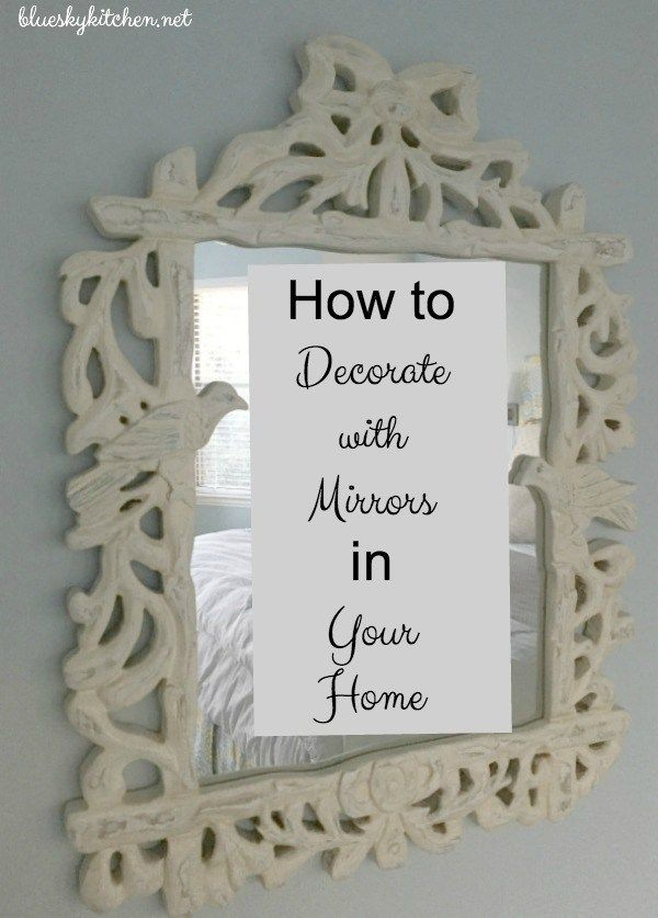 How to Decorate with Mirrors in Your Home. Mirrors should be treated as beautiful accessories. See how we've used them in our home.