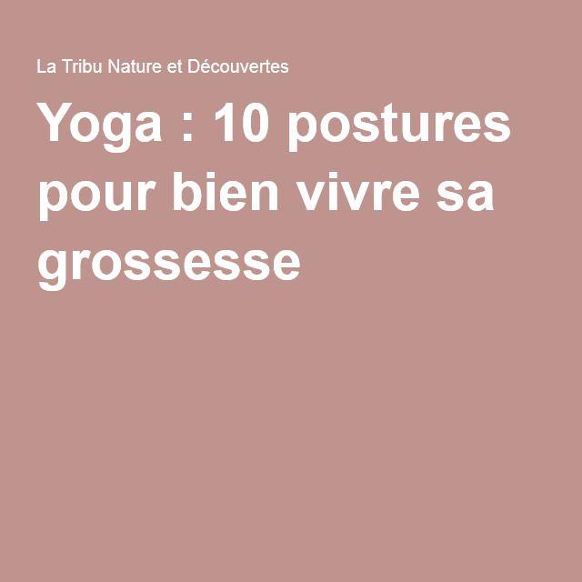 Yoga : 10 postures pour bien vivre sa grossesse