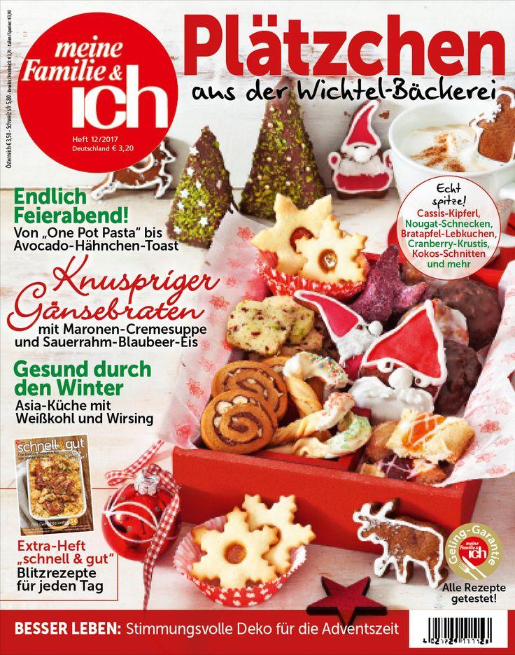 meine Familie & ich: 12/2017: Plätzchen aus der Wichtel-Bäckerei / Knuspriger Gänsebraten / Asia-Küche mit Weißkohl und Wirsing / burdafood.net/Anke Politt / http://www.burda-foodshop.de/Einzelhefte/Einzel-meine-Familie-ich/