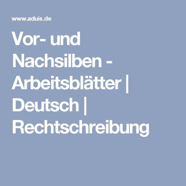 Vor- und Nachsilben - Arbeitsblätter | Deutsch | Rechtschreibung