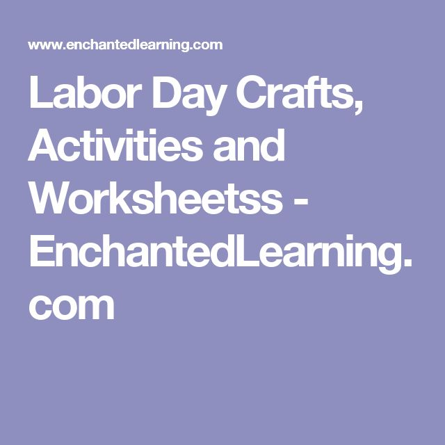 Labor Day Crafts, Activities and Worksheetss - EnchantedLearning.com
