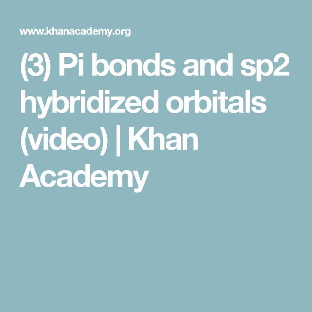 (3) Pi bonds and sp2 hybridized orbitals (video) | Khan Academy