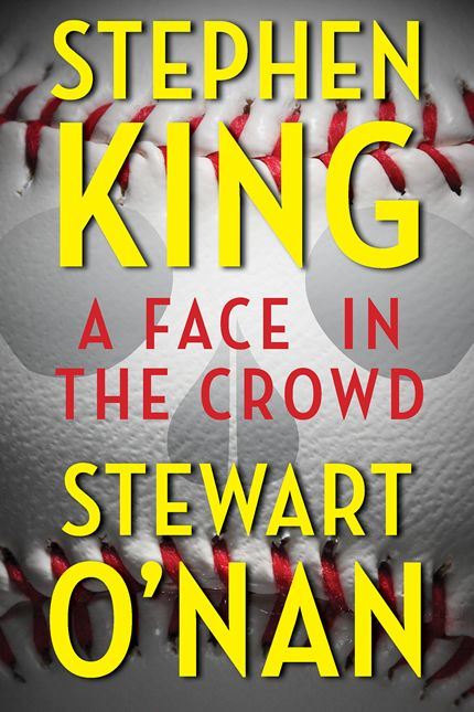 A Face in the Crowd by Stephen King & Stewart O'Nan - Coming August 21, 2012