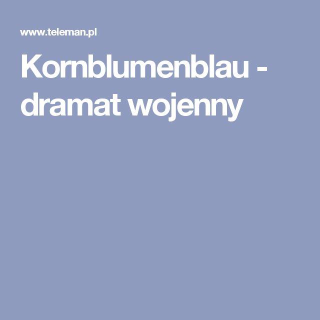 Kornblumenblau - dramat wojenny