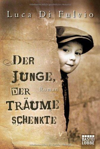 Der Junge, der Träume schenkte von Luca Di Fulvio Petra Knoch, BookLikes.com #books