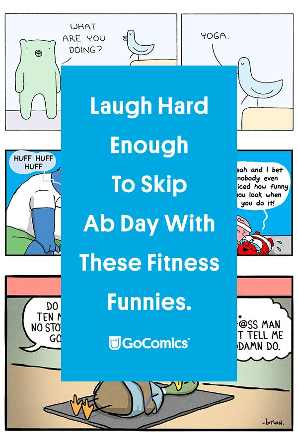 Can You Get Abs From Laughing A Lot Laugh Hard Enough To Skip Ab Day With These Fitness Funnies Gocomics Com Workout Humor Ab Day Gym Time