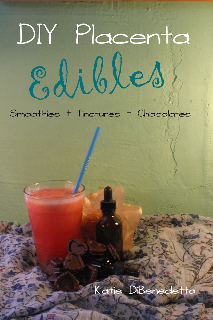 DIY Placenta Edibles: Smoothies + Tinctures + Chocolates