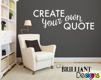 Custom Wall Quote Decal   Custom Wall Saying   Custom Wall Cling   Design Your  Own Quote   Custom Vinyl Decal   Custom Wall Decal
