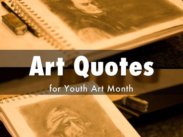 Art Quotes, a Haiku Deck by Tara Williams #youthartmonth