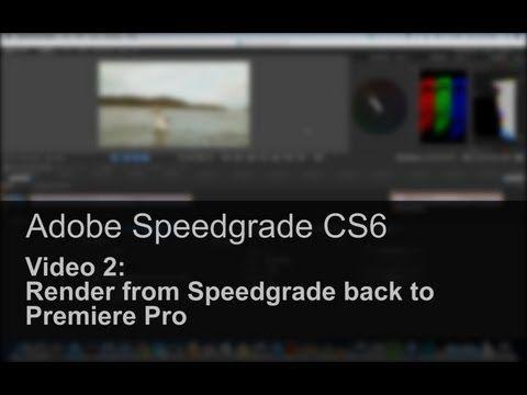 ▶ Adobe Speedgrade CS6 Basics: #2 Rendering from Speedgrade back to Premiere Pro - YouTube