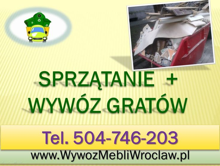 Wywóz odpadów po remoncie i budowie.Wrocław, tel 504-746-203, Cena do uzgodnienia. Sprzątanie porządkowanie terenu, placu, zebranie śmieci, wywóz gratów, podstawienie kontenera, załadunek do kontenera we Wrocławiu.