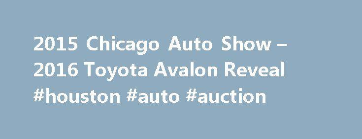 2015 Chicago Auto Show – 2016 Toyota Avalon Reveal #houston #auto #auction http://autos.remmont.com/2015-chicago-auto-show-2016-toyota-avalon-reveal-houston-auto-auction/  #auto shows # 2015 Chicago Auto Show – 2016 Toyota Avalon Reveal 2015 Chicago Auto Show 2016 Toyta Avalon Reveal Press Conference Chicago February 12, 2015 Bill Fay, Toyota Group... Read more >The post 2015 Chicago Auto Show – 2016 Toyota Avalon Reveal #houston #auto #auction appeared first on Auto.