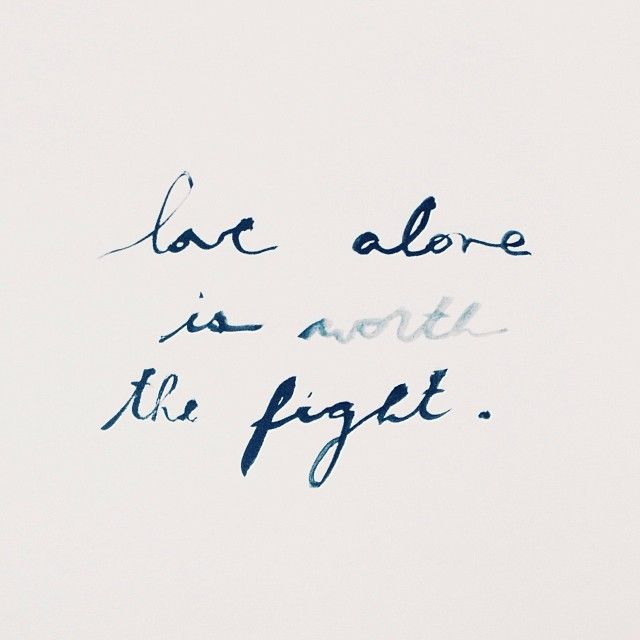 """Is it fear you're afraid of? What are you waiting for? Love alone is worth the fight."" — Jon Foreman."