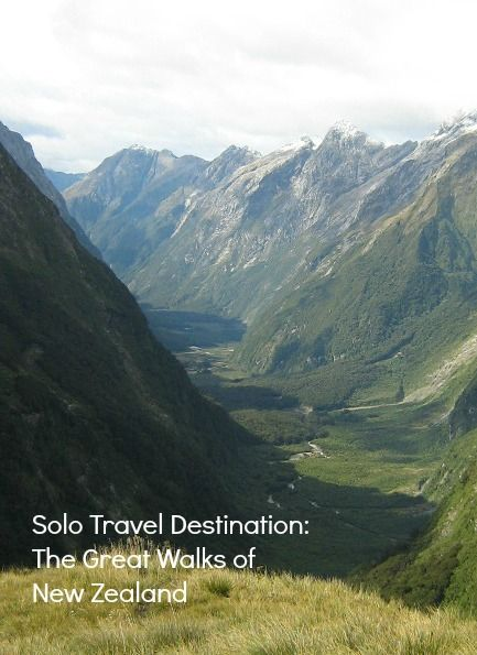 Solo Travel Destination: The Great Walks of New Zealand http://solotravelerblog.com/solo-travel-destination-the-great-walks-of-new-zealand/