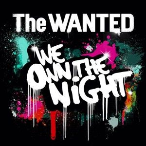 We Own the Night - The Wanted
