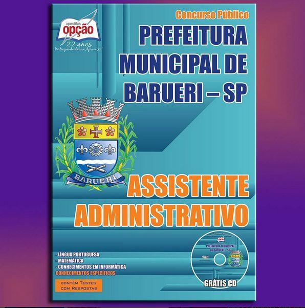 Apostila Concurso Prefeitura do Município de Barueri / SP - 2015: - Cargo: Assistente Administrativo