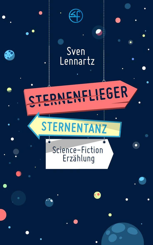 Lies die Science-Fiction Novelle Sternenflieger |Sternentanz gratis in deinem Browser. Sci-Fi Literatur und Space-Opera von Sven Lennartz.