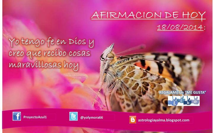 AFIRMACIÓN DE HOY 18/08/2014: Yo tengo fe en Dios y creo que recibo cosas maravillosas hoy