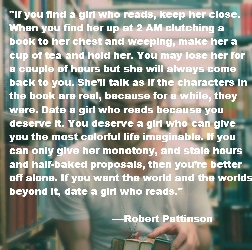 If you find a girl who reads robert pattinson