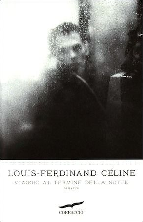 Viaggio al termine della notte - Louis-Ferdinand Céline -