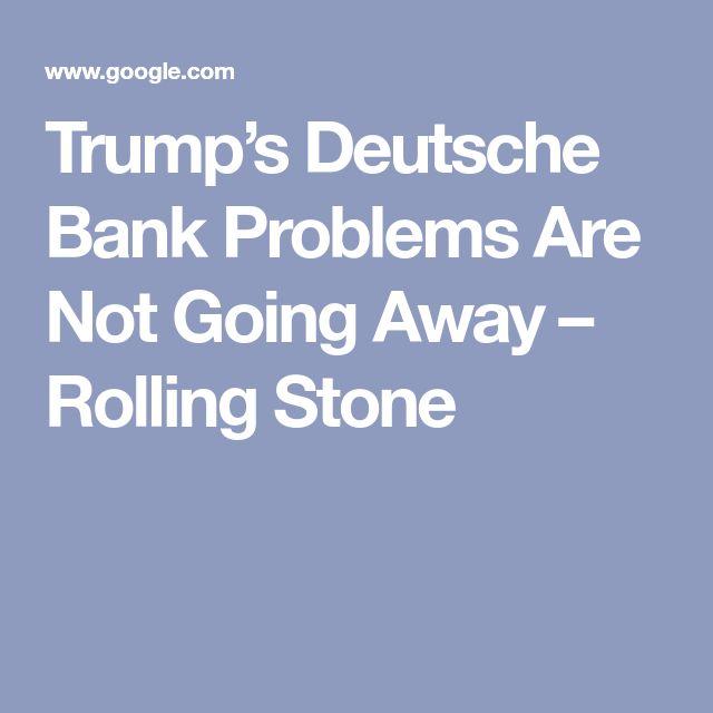 Trump's Deutsche Bank Problems Are Not Going Away