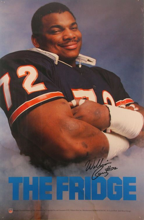 The Fridge  -  #72  William Perry This was my favorite poster when I was little!  I loved the FRIDGE!
