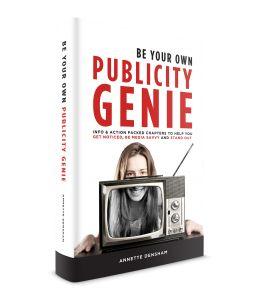 Be Your Own Publicity Genie by  Annette Densham