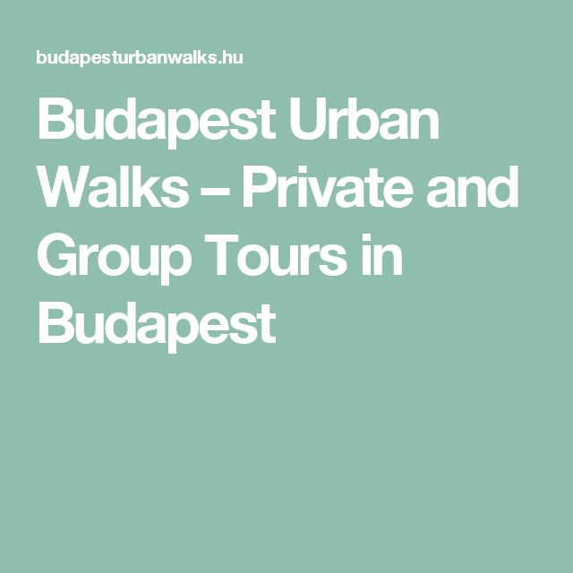Budapest Urban Walks – Private and Group Tours in Budapest