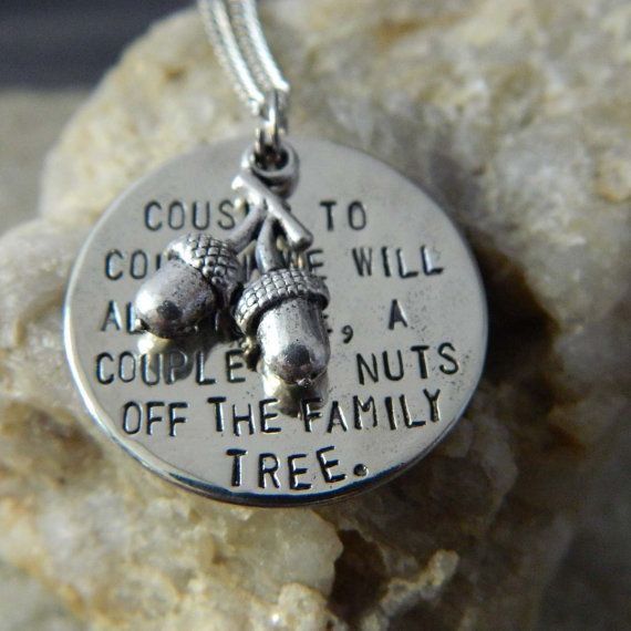 Cousin to Cousin we will Always Be, A Couple of nuts off The Family Necklace/Keychain on Etsy, $28.00