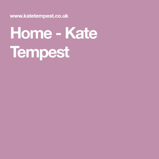 Home - Kate Tempest