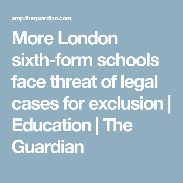 More London sixth-form schools face threat of legal cases for exclusion | Education | The Guardian