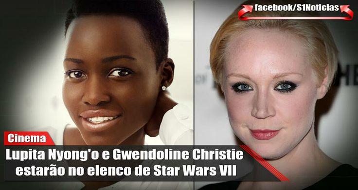 Lupita Nyong'o e Gwendoline Christie estarão no elenco de Star Wars VII