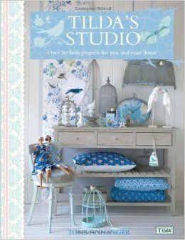 Tilda's Studio: Over 50 fresh projects for you, your home and loved ones: Tone Finnanger: 9781446301586: Amazon.com: Books