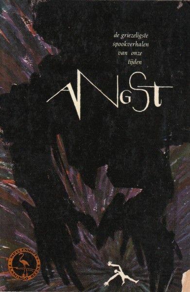 Angst: De Griezeligste Spookverhalen van Onze Tijden, Tim Maran (ed.). Meulenhoff: Flamingo-reeks, 65. (1964)