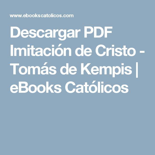 Descargar PDF Imitación de Cristo - Tomás de Kempis | eBooks Católicos