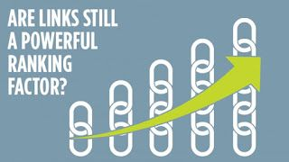 Are Links Still a Powerful Ranking Factor?