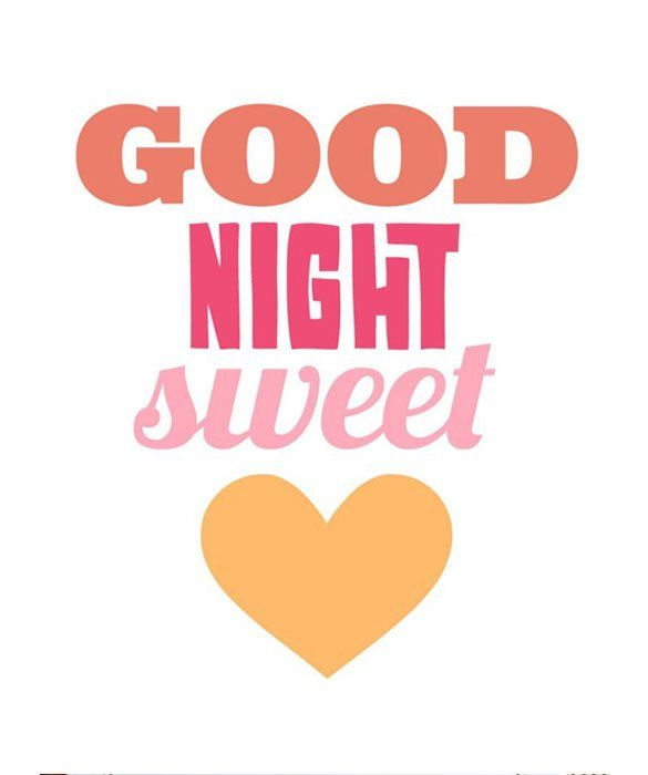 Good Night Sweet Heart Love ya baby