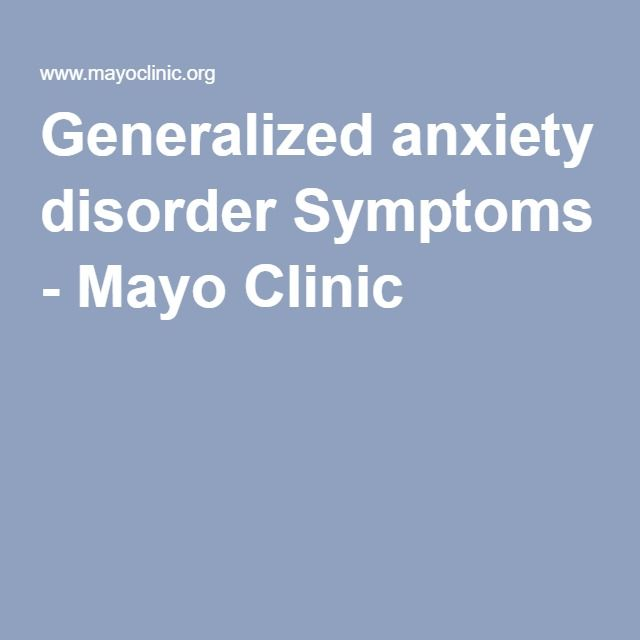 Generalized anxiety disorder Symptoms - Mayo Clinic