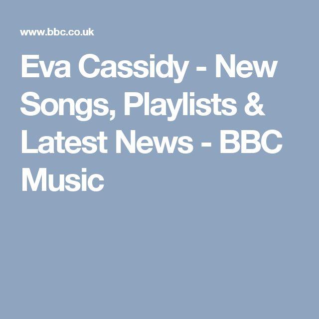 Eva Cassidy - New Songs, Playlists & Latest News - BBC Music
