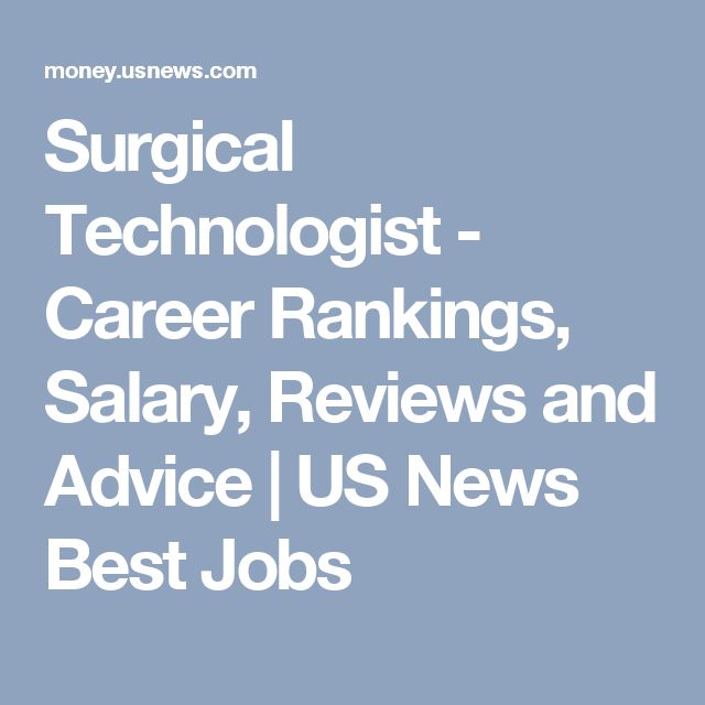 Surgical Technologist - Career Rankings, Salary, Reviews and Advice | US News Best Jobs