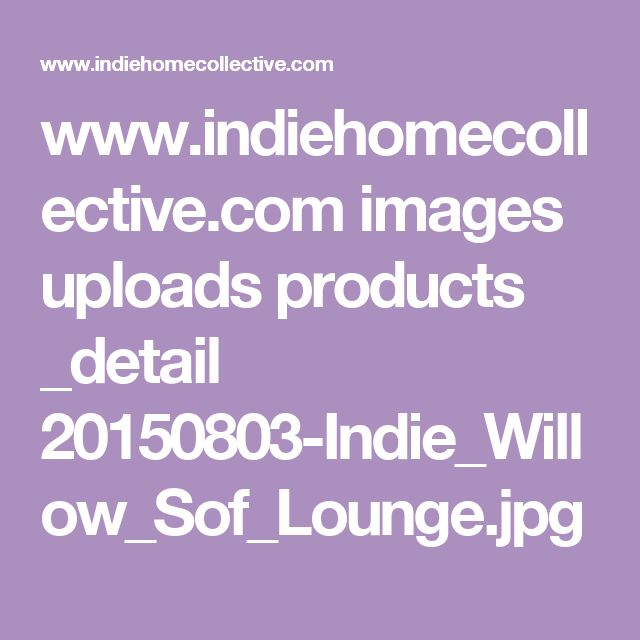 www.indiehomecollective.com images uploads products _detail 20150803-Indie_Willow_Sof_Lounge.jpg