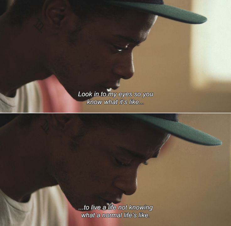 ― Short Term 12 (2013)Marcus: Look in to my eyes so you know what it's like…to…