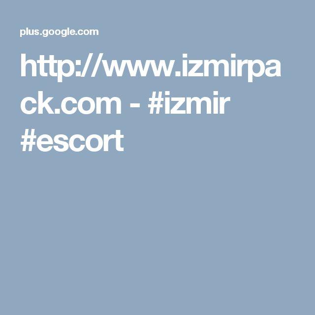 http://www.izmirpack.com - #izmir #escort