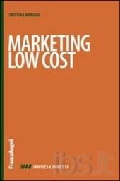 Cristina Mariani - Marketing low cost - Franco Angeli