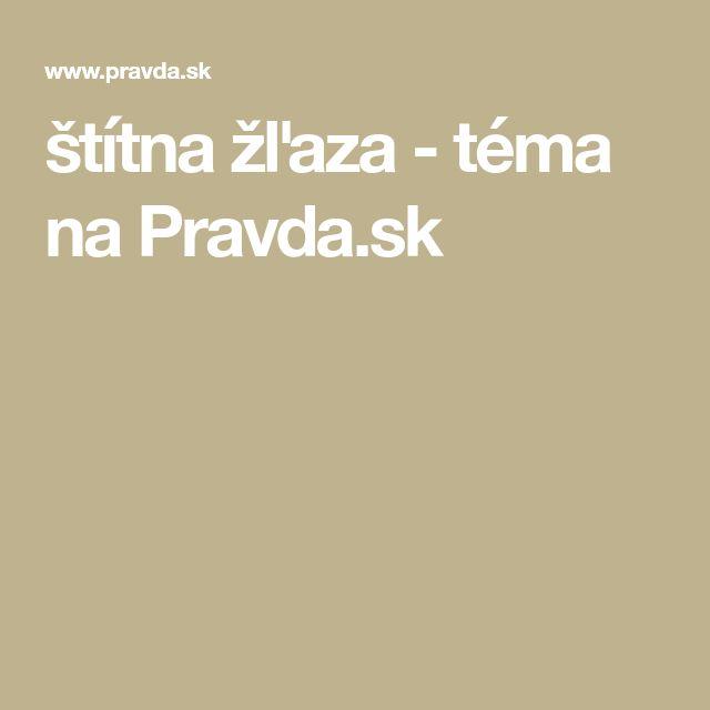 štítna žľaza - téma na Pravda.sk