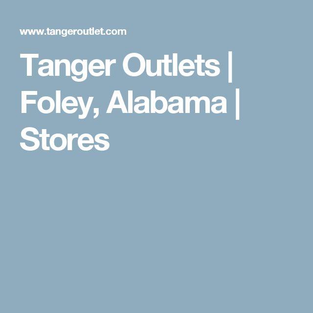 Tanger Outlets | Foley, Alabama | Stores