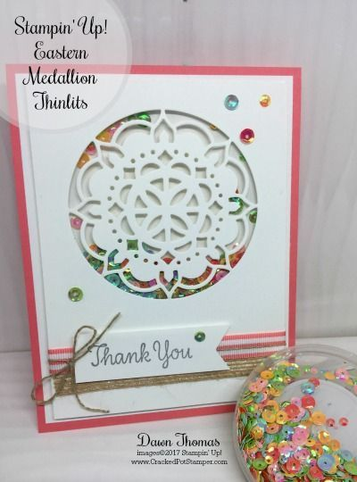 Eastern Medallions Thinlits, Iridescent Sequin and Thankful Thoughts stamp set. - Dawn Thomas