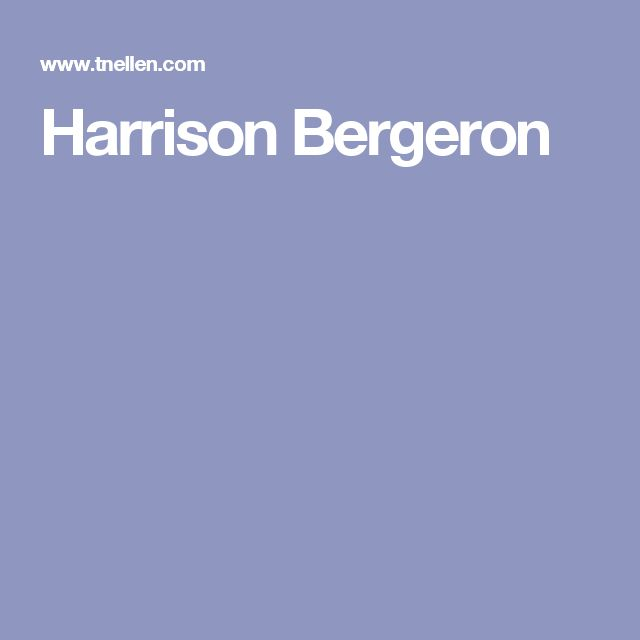 harrison bergeron a reader's response Write your response to harrison bergeron what did you think do you see anything familiar about it do cultures try to 'norm' us this reading.