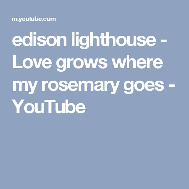 edison lighthouse - Love grows where my rosemary goes - YouTube