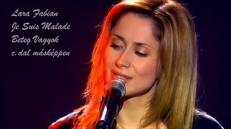 Lara Fabian *Je Suis Malade*Beteg Vagyok*másképp énekelve Lenyűgöző előadás! Megható! Rendkívüli tehetségű előadó, egyik kedvencem ♥ beautiful ♥